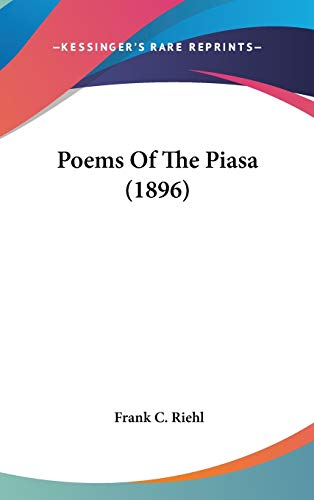 9780548950104: Poems Of The Piasa (1896)