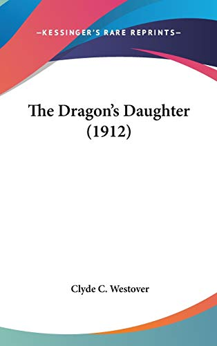 9780548950333: The Dragon's Daughter (1912)