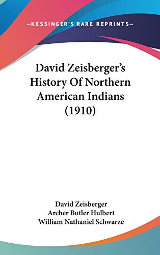 9780548951217: David Zeisberger's History Of Northern American Indians (1910)