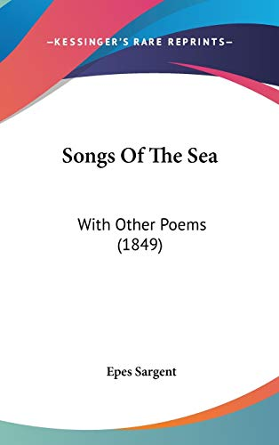 9780548952306: Songs Of The Sea: With Other Poems (1849)