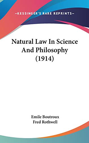 9780548952948: Natural Law In Science And Philosophy (1914)