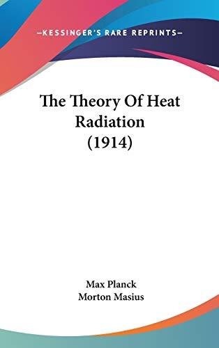 9780548954621: The Theory Of Heat Radiation (1914)