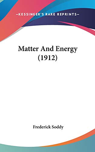 9780548955536: Matter And Energy (1912)
