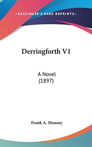 9780548955925: Derringforth V1: A Novel (1897)