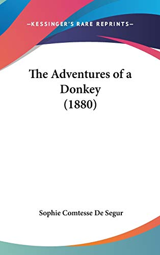 9780548957622: The Adventures of a Donkey (1880)