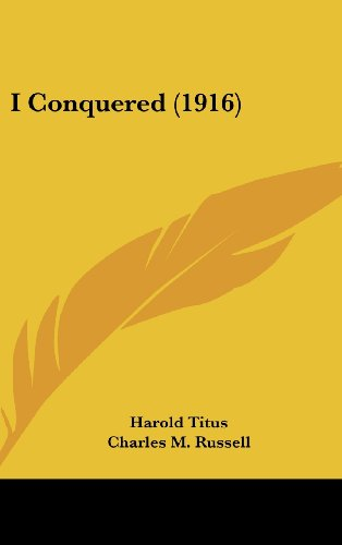 9780548958193: I Conquered (1916)