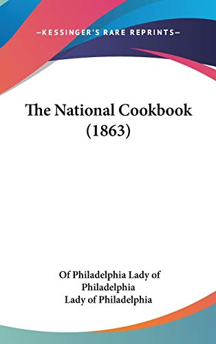 9780548958872: The National Cookbook (1863)