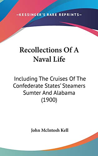 9780548959282: Recollections Of A Naval Life: Including The Cruises Of The Confederate States' Steamers Sumter And Alabama (1900)