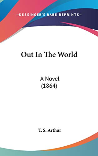 9780548959404: Out In The World: A Novel (1864)