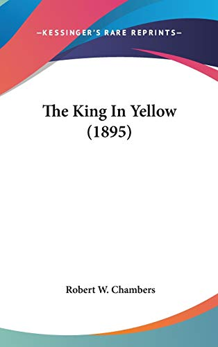9780548959602: The King in Yellow (1895)
