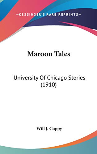 9780548961070: Maroon Tales: University Of Chicago Stories (1910)