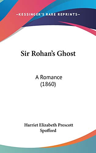 9780548961919: Sir Rohan's Ghost: A Romance (1860)