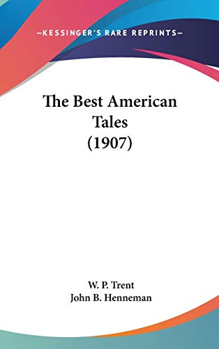 9780548962886: The Best American Tales (1907)