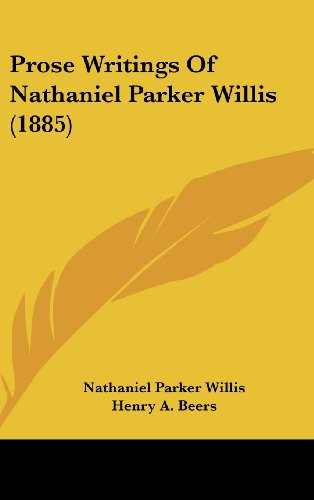 Prose Writings Of Nathaniel Parker Willis (1885) (0548963355) by Willis, Nathaniel Parker