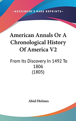 9780548968291: American Annals Or A Chronological History Of America V2: From Its Discovery In 1492 To 1806 (1805)