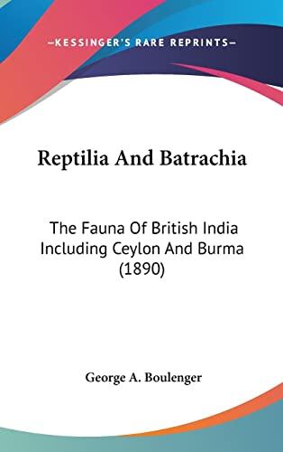 9780548968482: Reptilia And Batrachia: The Fauna Of British India Including Ceylon And Burma (1890)