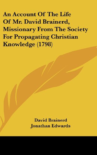 9780548968963: An Account of the Life of Mr. David Brainerd, Missionary from the Society for Propagating Christian Knowledge (1798)