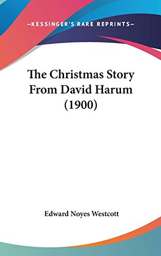 9780548970294: The Christmas Story From David Harum (1900)