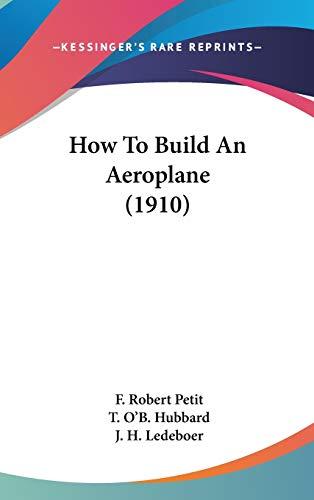 9780548971291: How To Build An Aeroplane (1910)