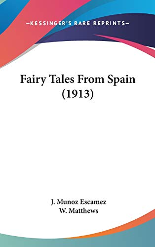 9780548971758: Fairy Tales From Spain (1913)