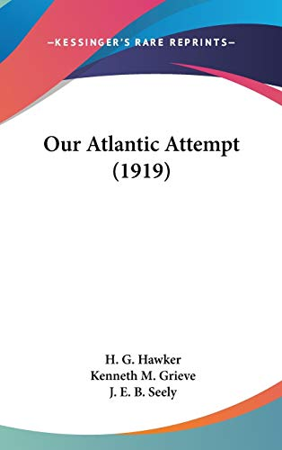 9780548972670: Our Atlantic Attempt (1919)