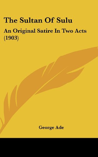 9780548973073: The Sultan of Sulu: An Original Satire in Two Acts (1903)