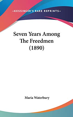 9780548975985: Seven Years Among The Freedmen (1890)