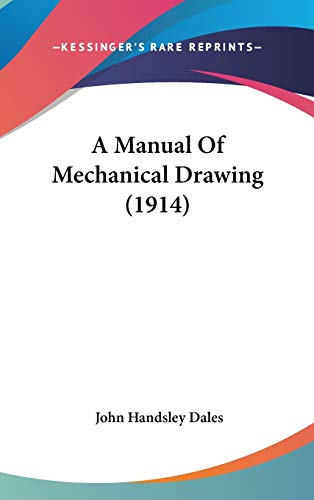 9780548976401: A Manual Of Mechanical Drawing (1914)