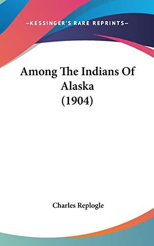9780548976647: Among The Indians Of Alaska (1904)