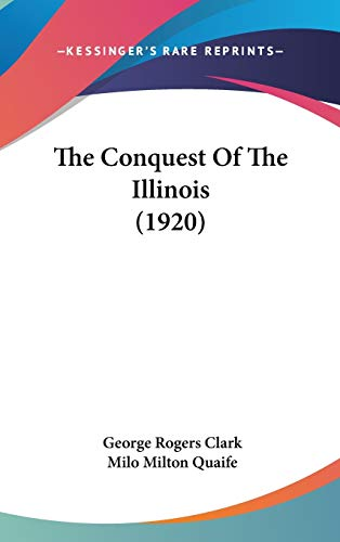 9780548976951: The Conquest Of The Illinois (1920)