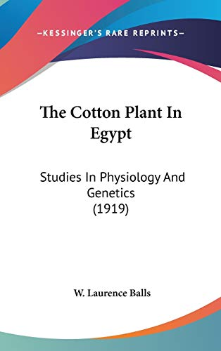 9780548977200: The Cotton Plant In Egypt: Studies In Physiology And Genetics (1919)