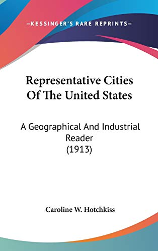 9780548977842: Representative Cities Of The United States: A Geographical And Industrial Reader (1913)
