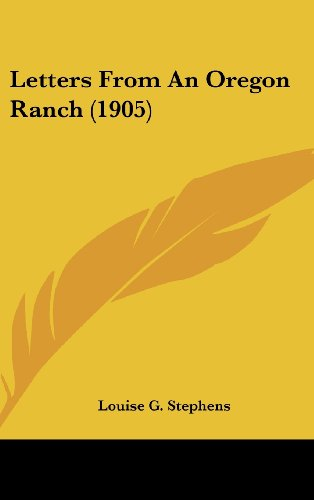 9780548978474: Letters From An Oregon Ranch (1905)