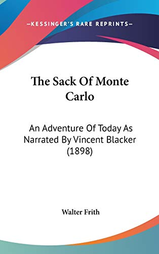 9780548980057: The Sack Of Monte Carlo: An Adventure Of Today As Narrated By Vincent Blacker (1898)
