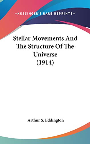 9780548982310: Stellar Movements And The Structure Of The Universe (1914)
