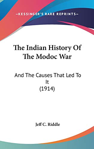 9780548982617: The Indian History Of The Modoc War: And The Causes That Led To It (1914)