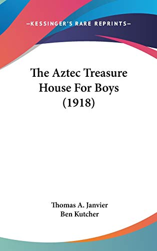 9780548983317: The Aztec Treasure House For Boys (1918)