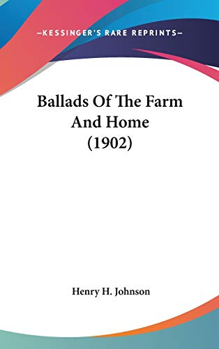 9780548984031: Ballads Of The Farm And Home (1902)