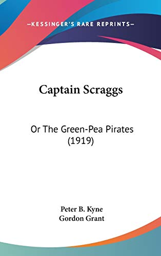 9780548985182: Captain Scraggs: Or The Green-Pea Pirates (1919)