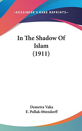 9780548986578: In The Shadow Of Islam (1911)
