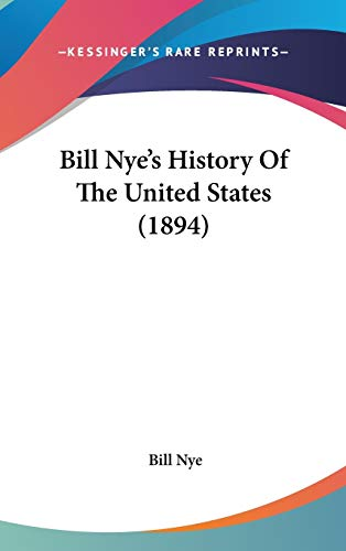 9780548986622: Bill Nye's History Of The United States (1894)