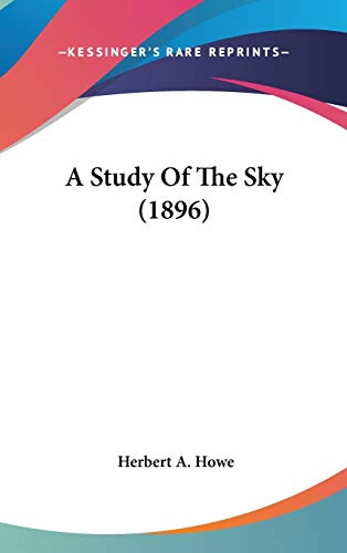 9780548987674: A Study Of The Sky (1896)