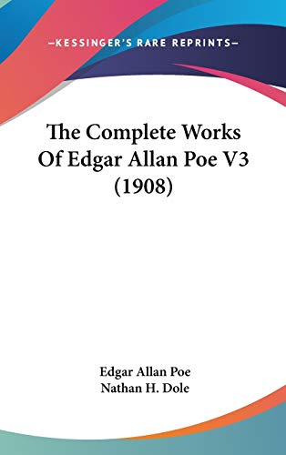 9780548988176: The Complete Works Of Edgar Allan Poe V3 (1908)