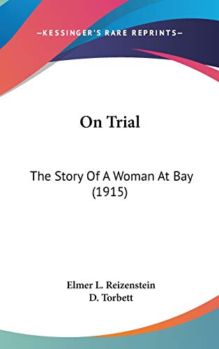 9780548988619: On Trial: The Story of a Woman at Bay (1915)