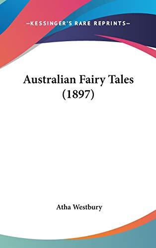 9780548989401: Australian Fairy Tales (1897)