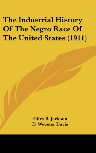 9780548990254: The Industrial History Of The Negro Race Of The United States (1911)