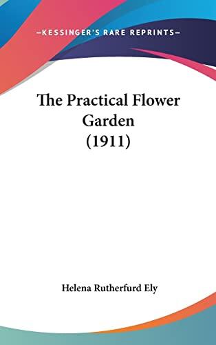 9780548990940: The Practical Flower Garden (1911)