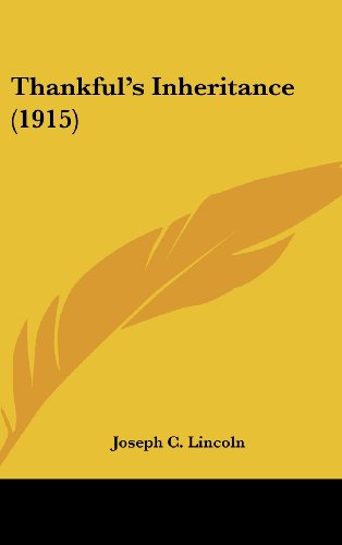 Thankful's Inheritance (1915) (0548992193) by Joseph C. Lincoln