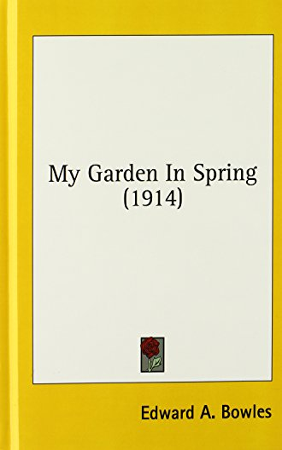 9780548992678: My Garden in Spring (1914)