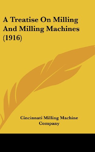 9780548993217: A Treatise On Milling And Milling Machines (1916)